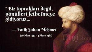fatih sultan mehmet sözleri kısa