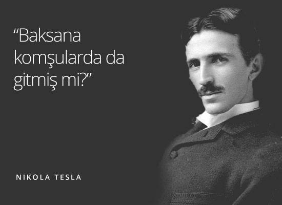 Nikola Tesla Sözleri